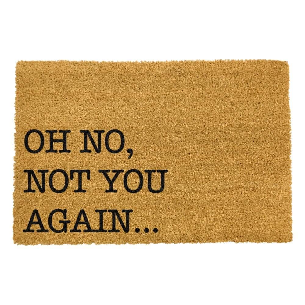 Artsy Doormats Rohožka z prírodného kokosového vlákna Artsy Doormats Oh No Not You Again, 40 x 60 cm
